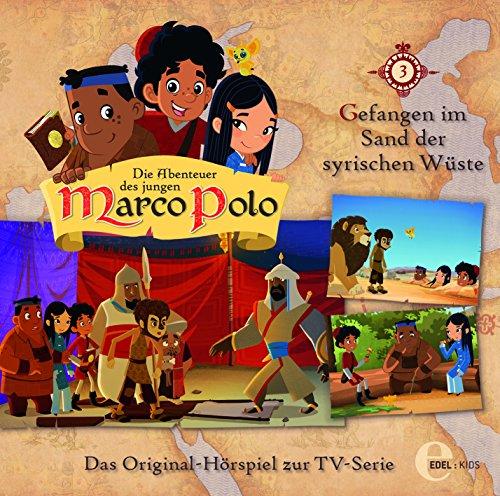 Die Abenteuer des jungen Marco Polo - Hörspiel, Vol. 3: Gefangen im Sand der syrischen Wüste