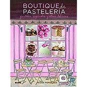 Boutique de Pasteleria: Pasteles, Cupcakes y Otras Delicias