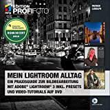 Mein Lightroom Alltag - Edition ProfiFoto: Ein Praxisguide zur Bildbearbeitung mit Adobe Lightroom 3 inkl. Presets und Video-Tutorials auf DVD