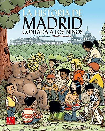 La Historia de Madrid contada a los niños por Pedro López Carcelén