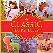 Classic Fairy Tales: Ten Traditional Fairy Tales For Children (Abridged and Retold With Large Font Font For Ea