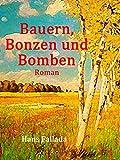 Bauern, Bonzen und Bomben: Roman (German Edition)