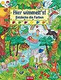 Hier wimmelt's! Entdecke die Farben: Wimmelbuch rund um Urwald und