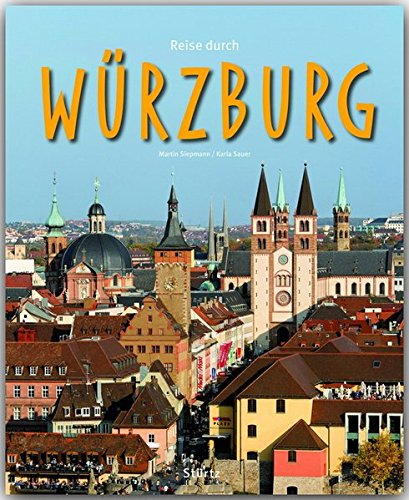 Reise durch WÜRZBURG - Ein Bildband mit über 220 Bildern - STÜRTZ Verlag