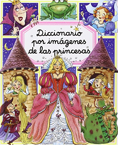 Diccionario por imagenes de las princesas/Picture Dictionary of Princesses