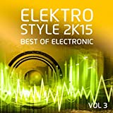 Elektro Style 2K15 - Best Of Electronic & Deep House