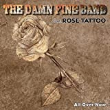 the Damn Fine Band Feat. Rose Tattoo: All Over Now (Audio CD)