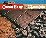 From Cocoa Bean to Chocolate (Start to Finish, Second Series: Food) by Robin Nelson (2012-08-04)