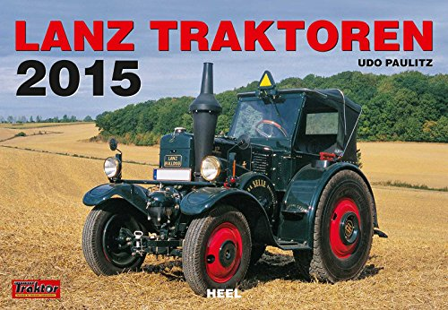Lanz-Traktoren 2015 (Traktor Kalender 2015)