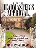 Book cover image for With the Headmaster's Approval: A feel-good story of secrets, scandals and second chances