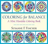 Coloring for Balance: A Mini Mandala Coloring Book by Susanne F. Fincher (2016-09-20)