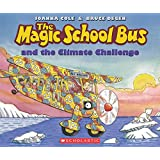 The Magic School Bus and the Climate Challenge (Magic School Bus (Paperback))