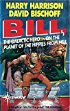 Bill, the Galactic Hero: Planet of the Hippies from Hell (BILL THE GALACTIC HERO)