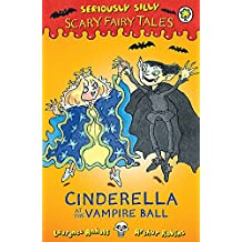 Cinderella at the Vampire Ball (Seriously Silly: Scary Fairy Tales)