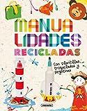 Manualidades recicladas (Crea y recicla)