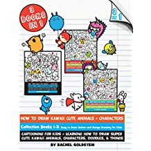 How to Draw Kawaii Cute Animals + Characters Collection Books 1-3: Cartooning for Kids + Learning How to Draw Super Cute Kawaii Animals, Characters, Doodles, ... (Drawing for Kids Book 17) (English Edition)