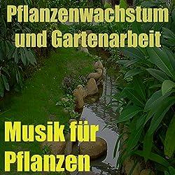 Musik für Pflanzen, Vol. 10 (Pflanzenwachstum und Gartenarbeit)
