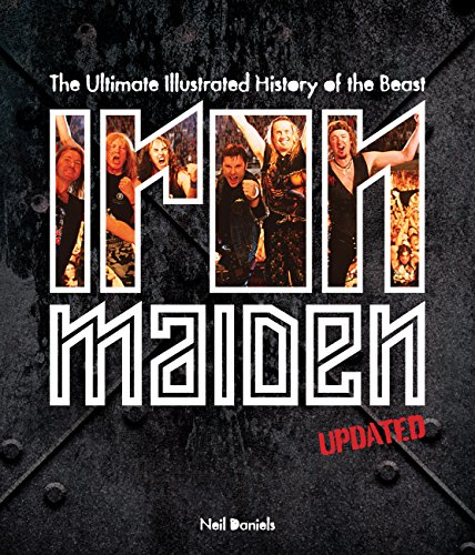 Iron Maiden - Updated Edition: The Ultimate Illustrated History of the Beast por Neil Daniels