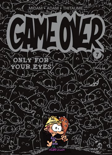 Game Over - Tome 07 : Only for your eyes par Midam