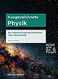 Ausgezeichnete Physik: Der Nobelpreis und die Geschichte einer Wissenschaft (Nobel und die Folgen)