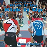 Kick it up VOL1 Remix - Music for Indoor Cycling