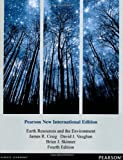 Earth Resources and the Environment: Pearson New International Edition