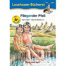 Fliegender Pfeil / Silbenhilfe: Schulausgabe (Lesen lernen mit der Silbenhilfe)