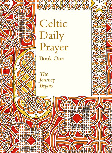 Celtic Daily Prayer: Book One: The Journey Begins (Northumbria Community) por Northumbria Community