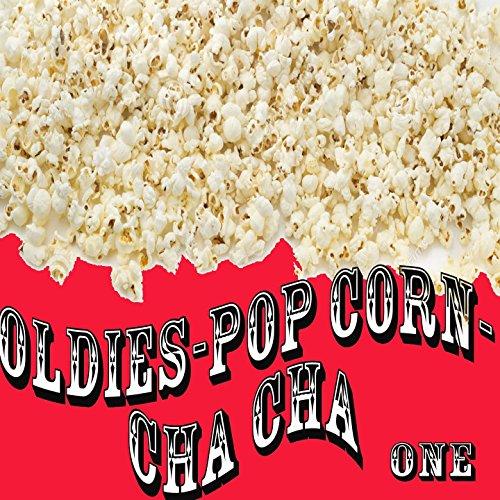 Oldies - Popcorn - Cha Cha, Vol. 1