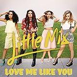 Love Me Like You