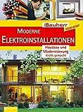 Moderne Elektroinstallationen: Hausbau leicht gemacht (Der Bauherr spezial)