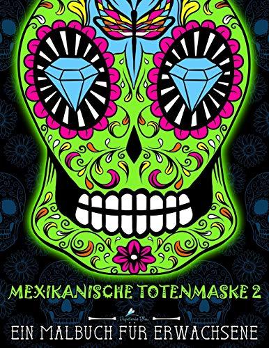 Mexikanische Totenmaske 2: Ein Malbuch für Erwachsene -