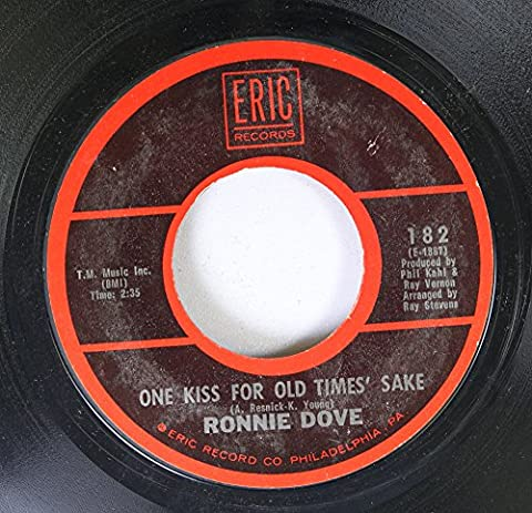 Ronnie Dove 45 RPM ONE KISS FOR OLD TIMES' SAKE / A LITTLE BIT OF HEAVEN