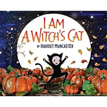 I Am a Witch's Cat by Harriet Muncaster (2014-07-22)