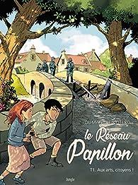 Le Réseau Papillon, tome 1 : Aux arts, citoyens ! par Franck Dumanche