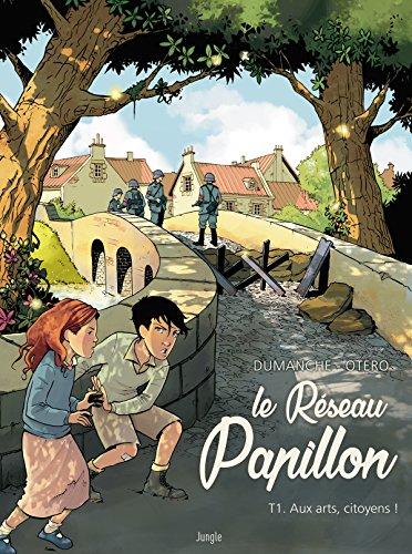 Le Réseau Papillon Tome 1 - Aux arts, citoyens ! par Dumanche
