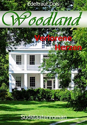 Download Woodland: Verlorene Herzen / Südstaatenroman