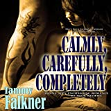 Calmly, Carefully, Completely: The Reed Brothers, Book 3