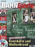 BahnEpoche 12 mit DVD - Eisenbahn und Weltenbrand - Geschichte, Kultur und Fotografie der klassischen Eisenbahn - 4-2014