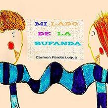 Mi lado de la bufanda: Cuento Infantil sobre la amistad