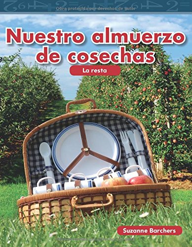 Nuestro Almuerzo de Cosechas (Our Harvest Lunch) (Spanish Version) (Nivel 2 (Level 2)) (Mathematics Readers Level 2) por Suzanne Barchers