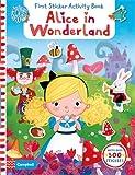 Alice in Wonderland: First Sticker Activity Book