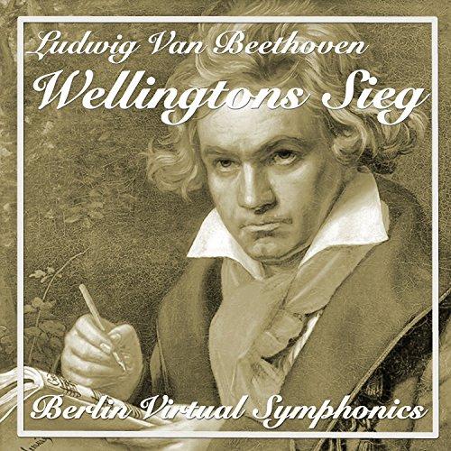 Wellingtons Sieg Part II in D Major, Op. 91: II.die Sieges Symphonie Intrada - Allegro ma non troppo