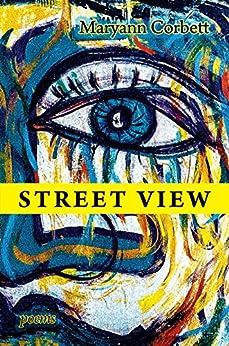 Street View: Poems (English Edition) di [Corbett, Maryann]