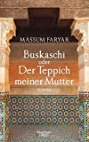 Buskaschi oder Der Teppich meiner Mutter: Roman