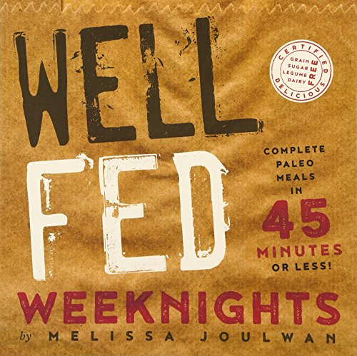 Well Fed Weeknights: Complete Paleo Meals in 45 Minutes or Less (Well Fed Cookbook Series) Jar-crock