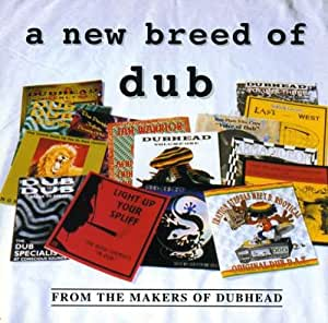 A New Breed Of Dub: From the Makers of Dubhead