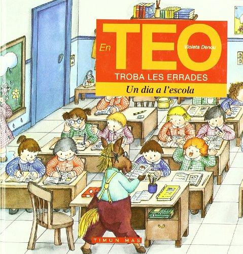 Teo Errades: Un Dia a L'Escola (EN TEO OBSERVA I ES DIVERTEIX.)