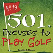 501 Excuses to Play Golf (501 Excuses)