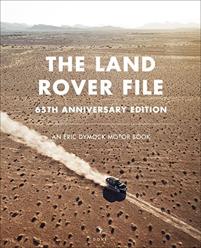the-land-rover-file-65th-anniversary-edition-an-eric-dymock-motor-book-english-edition